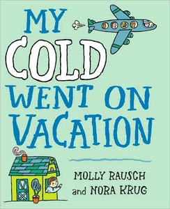 """""""My Cold Went on Vacation"""" Children's Book"""